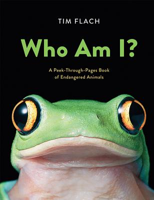 Who Am I?: A Peek-Through-Pages Book of Endangered Animals Cover Image