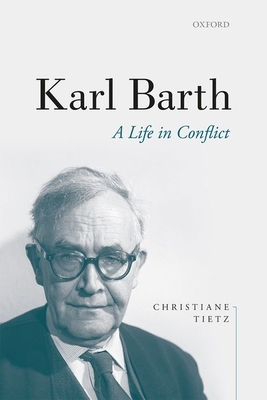 Karl Barth: A Life in Conflict Cover Image