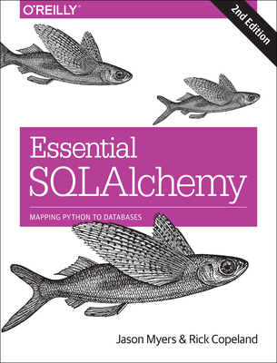 Essential Sqlalchemy: Mapping Python to Databases Cover Image