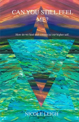 Can you still feel me? How do we heal and connect to our higher self Cover Image