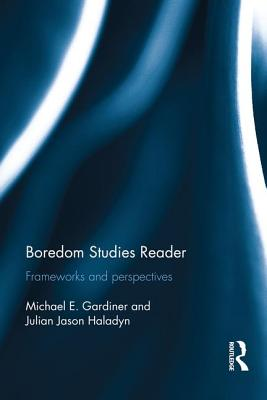 Boredom Studies Reader: Frameworks and Perspectives Cover Image