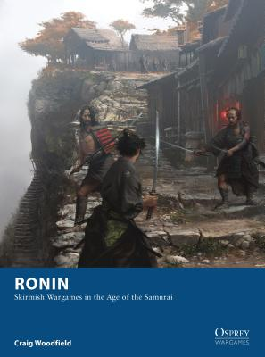 Ronin: Skirmish Wargames in the Age of the Samurai Cover Image