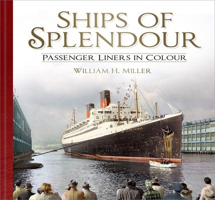 Ships of Splendour: Passenger Liners in Colour Cover Image