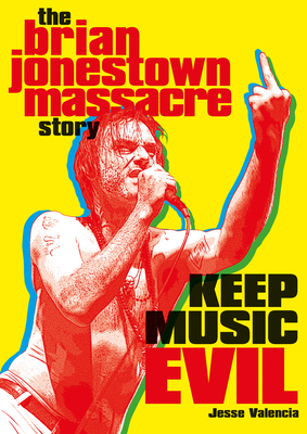 Keep Music Evil: The Brian Jonestown Massacre Story Cover Image