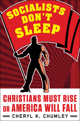 Socialists Don't Sleep: Christians Must Rise or America Will Fall Cover Image