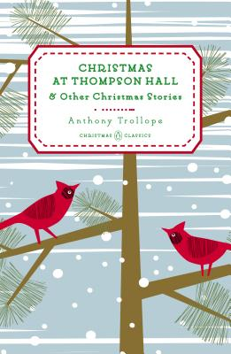 Christmas at Thompson Hall: And Other Christmas Stories (Penguin Christmas Classics #5) Cover Image