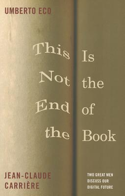 This Is Not the End of the Book Cover Image