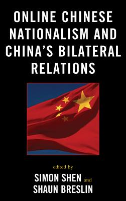Online Chinese Nationalism and China's Bilateral Relations (Challenges Facing Chinese Political Development) Cover Image