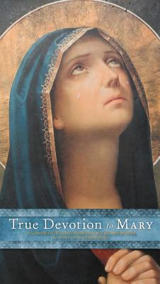 True Devotion to Mary: A Consecration to Jesus Through the Blessed Mother Cover Image