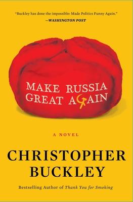 Make Russia Great Again: A Novel Cover Image