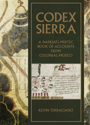 Codex Sierra: A Nahuatl-Mixtec Book of Accounts from Colonial Mexico cover