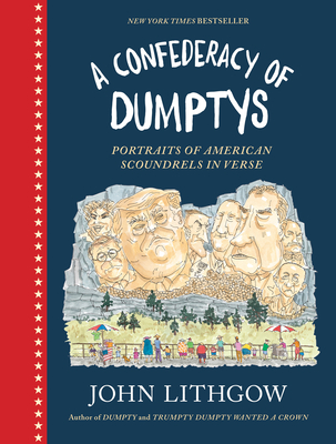 Cover Image for A Confederacy of Dumptys: Portraits of American Scoundrels in Verse