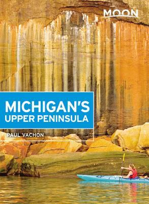 Moon Michigan's Upper Peninsula (Travel Guide) Cover Image
