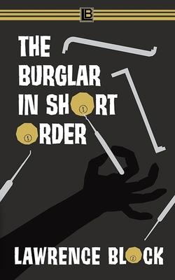 The Burglar in Short Order (Bernie Rhodenbarr #12) Cover Image