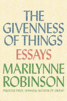 The Givenness of Things: Essays Cover Image