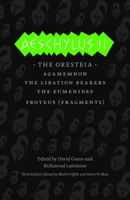 Aeschylus II: The Oresteia (The Complete Greek Tragedies) Cover Image