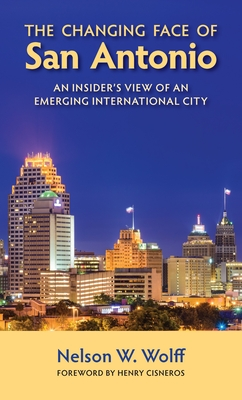 The Changing Face of San Antonio: An Insider's View of an Emerging International City Cover Image