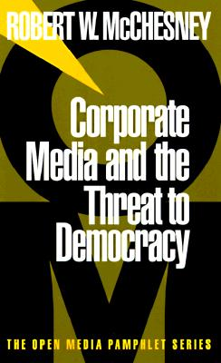 Corporate Media and the Threat to Democracy Cover