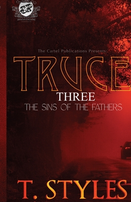 Truce 3: Sins of The Fathers (The Cartel Publications Presents) (War #11) Cover Image