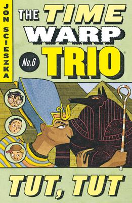 Tut, Tut #6 (Time Warp Trio #6) Cover Image