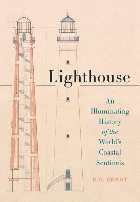 Lighthouse: An Illuminating History of the World's Coastal Sentinels Cover Image