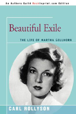 Beautiful Exile: The Life of Martha Gellhorn Cover Image