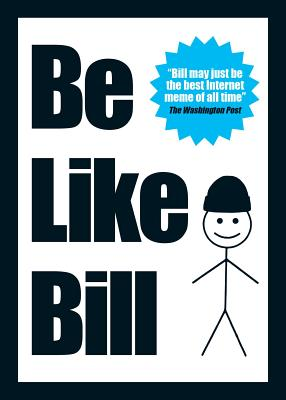 Be Like Bill: The Internet's Smartest Sensation Cover Image