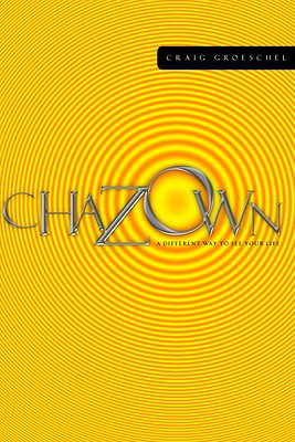 Chazown: khaw-ZONE - A Different Way to See Your Life Cover Image