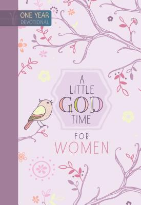 A Little God Time for Women: 365 Daily Devotions Cover Image