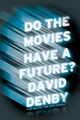 Do the Movies Have a Future? Cover