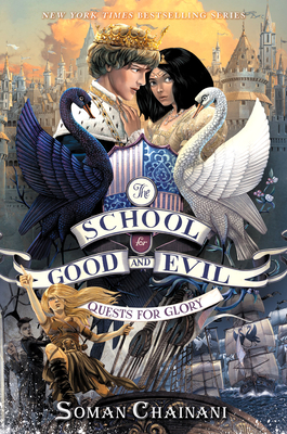The School for Good and Evil: Quests for Glory by Soman Chainani