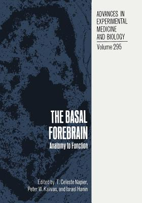 The Basal Forebrain: Anatomy to Function (Advances in Experimental Medicine and Biology #295) Cover Image