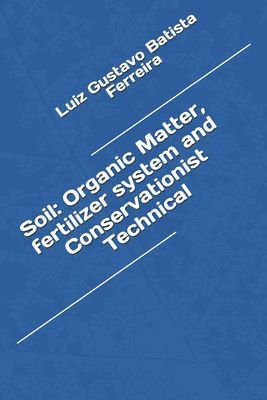 Soil: Organic Matter, fertilizer system and Conservationist Technical Cover Image