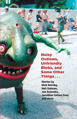 Noisy Outlaws, Unfriendly Blobs, and Some Other Things That Aren't As Scary Cover