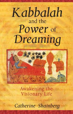 Kabbalah and the Power of Dreaming: Awakening the Visionary Life Cover Image