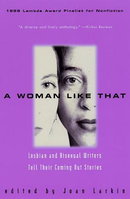 A Woman Like That: Lesbian And Bisexual Writers Tell Their Coming Out Stories Cover Image