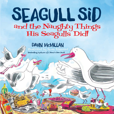 Seagull Sid: And the Naughty Things His Seagulls Did! Cover Image
