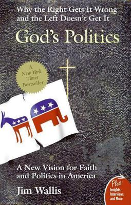 God's Politics: Why the Right Gets It Wrong and the Left Doesn't Get It Cover Image