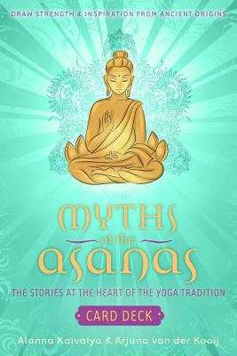 Myths of the Asanas: Stories at the Heart of the Yoga Tradition Cover Image