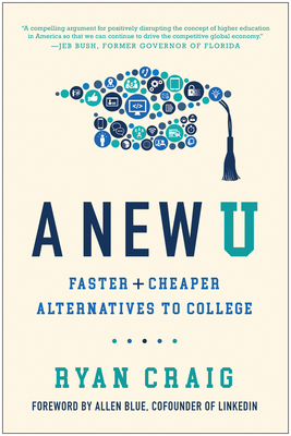 A New U: Faster + Cheaper Alternatives to College Cover Image