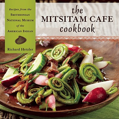 The mitsitam cafe cookbook recipes from the smithsonian national the mitsitam cafe cookbook recipes from the smithsonian national museum of the american indian hardcover forumfinder Gallery