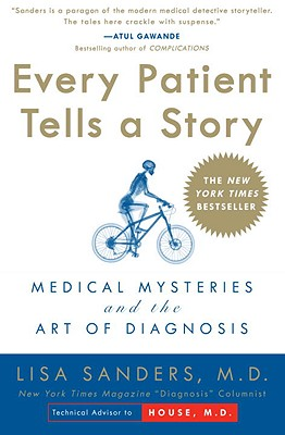 Every Patient Tells a Story: Medical Mysteries and the Art of Diagnosis Cover Image