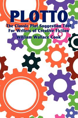 Plotto: The Classic Plot Suggestion Tool for Writers of Creative Fiction Cover Image