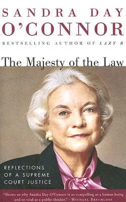 The Majesty of the Law: Reflections of a Supreme Court Justice Cover Image