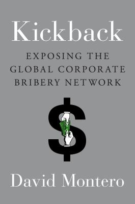 Kickback: Exposing the Global Corporate Bribery Network Cover Image