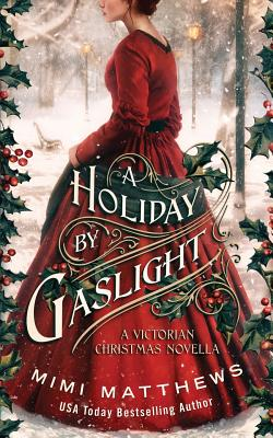 A Holiday By Gaslight: A Victorian Christmas Novella Cover Image