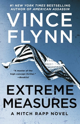 Extreme Measures: A Thriller (A Mitch Rapp Novel #11) Cover Image
