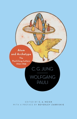 Atom and Archetype: The Pauli/Jung Letters, 1932-1958 - Updated Edition Cover Image