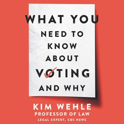 What You Need to Know about Voting--And Why Cover Image