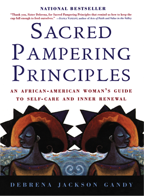 Sacred Pampering Principles: An African-American Woman's Guide to Self-care and Inner Renewal Cover Image